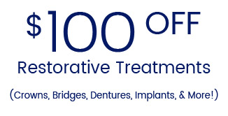 $100 off Restorative Dental Treatments